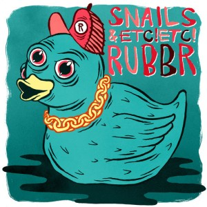 Snails ETC ETC RUBBR