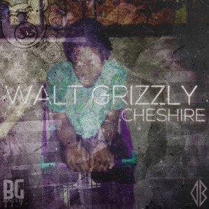 Walt Grizzly - Cheshire